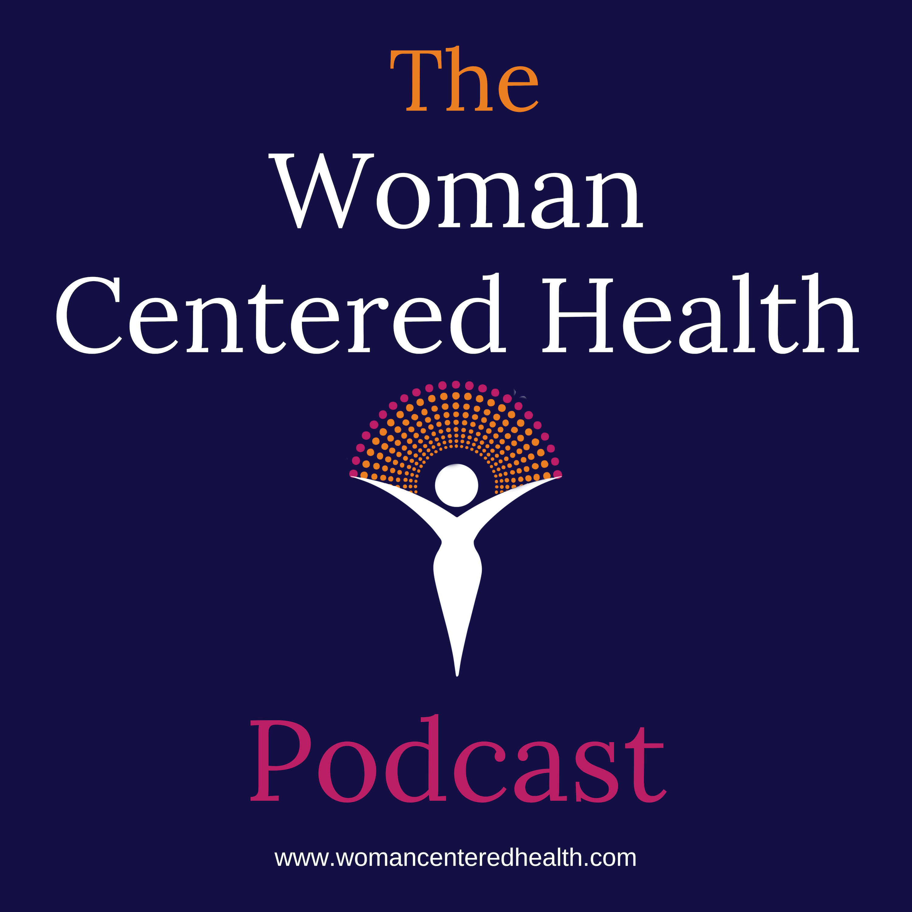 The Woman Centered Health Podcast